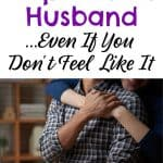 Wife hugging husband. Title: How to Respect Husband even if you don't feel like it