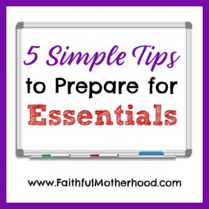 White Board with 5 Simple Tips to Prepare for Essentials