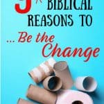 Blue background, empty toilet paper rolls, title: 9 cheeky biblical reasons to be the change.