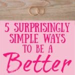 Title: 5 Surprisingly Simple Ways to be a Better Christian Wife. Flowers, rings, and wooden plank