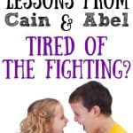 Young girl and young boy yelling at each other. Title: Lessons from Cain & Abel - Tired of the Fighting?